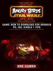 Angry Birds Star Wars 2 Game: How to Download for Android Pc, Ios, Kindle + Tips