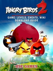 Angry Birds 2 Game: Levels, Cheats, Wiki Download Guide
