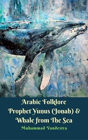 Arabic folklore prophet yunus (jonah) & whale from the sea cover image