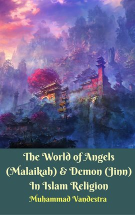 The World of Angels (Malaikah) & Demon (Jinn) In