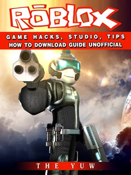 Roblox Game Hacks Studio Tips How To Download Kalamazoo