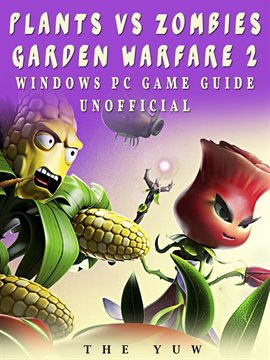 Plants Vs Zombies Garden Warfare 2 Windows PC Game