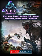 Ark aberration, ps4, map, dinos, surface, oil, bosses, nameless, game guide unofficial cover image