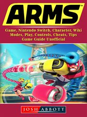 Arms. Game, Nintendo Switch, Character, Wiki, Modes, Play, Controls, Cheats, Tips cover image