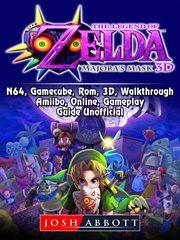 The Legend of Zelda Majora's Mask. �n3DS, N64, Gamecube, Rom, 3D, Walkthrough…