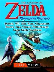 The legend of Zelda : skyward sword cover image