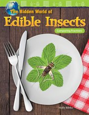 The hidden world of edible insects : comparing fractions cover image