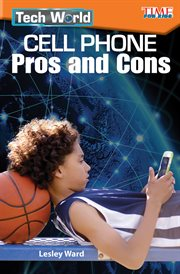 Tech world : cell phone pros and cons cover image