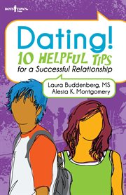Dating! : 10 helpful tips for a successful relationship cover image
