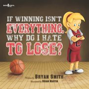 If winning isn't everything, why do I hate to lose? cover image