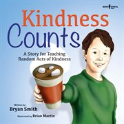 Kindness counts : a story for teaching random acts of kindness cover image