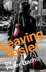 Leaving Yesler : a novel cover image