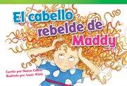El cabello rebelde de maddy