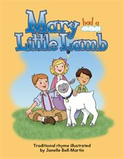 Mary Had a Little Lamb : traditional rhyme cover image