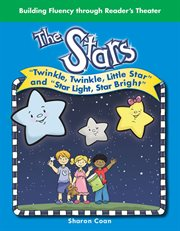 The stars. Twinkle, Twinkle, Little Star and Star Light, Star Bright cover image