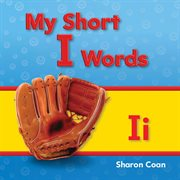 My short i words : my first consonants and vowels cover image