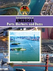Infrastructure of america's ports, harbors and dams cover image