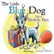 The little blue dog has a birthday party cover image
