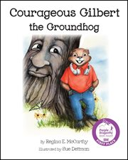 Courageous Gilbert the groundhog cover image