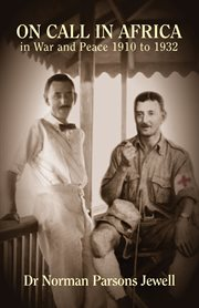 On call in Africa : in war and peace, 1910-1932 cover image