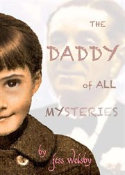 The Daddy of All Mysteries