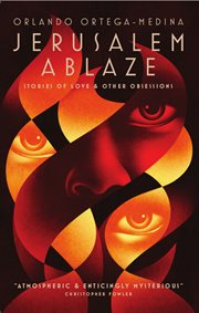Jerusalem ablaze : stories of love and other obsessions cover image