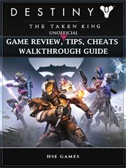 Destiny the Taken King Unofficial Game Review, Tips, Cheats Walkthrough Guide
