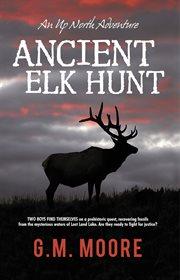 Ancient Elk Hunt