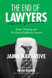 The end of lawyers: thank goodness! cover image