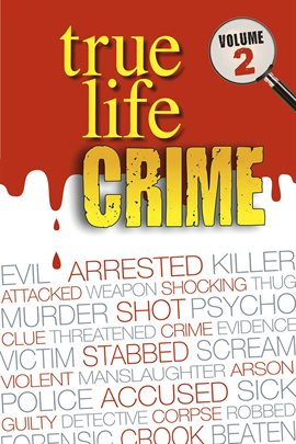 Cover image for True Life Crime: Volume 2