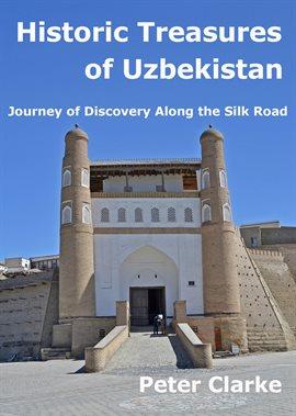 Cover image for Historic Treasures of Uzbekistan