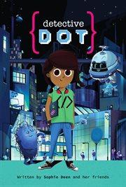 Detective Dot