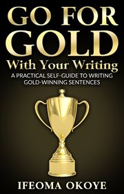 Go for Gold With your Writing