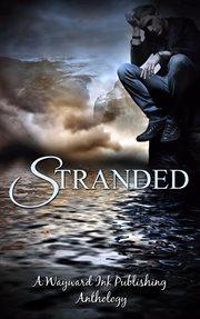 Stranded: a wayward ink publishing anthology cover image