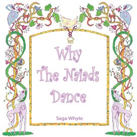 Cover image for Why The Naiads Dance
