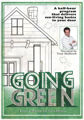 Going Green: Every Home an Eco-Home / Tony Shalhoub