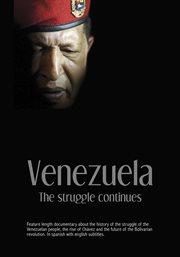 Venezuela : la lucha sigue = The struggle continues cover image