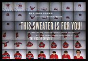"""This Sweater Is for You! Celebrating the Creative Process in Film and Art with the Animator and Illustrator of """"The Hockey Sweater"""" cover image"""