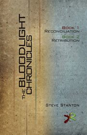 The bloodlight chronicles book 1, Reconciliation ; book 2, Retribution cover image