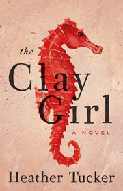 The clay girl: a novel cover image