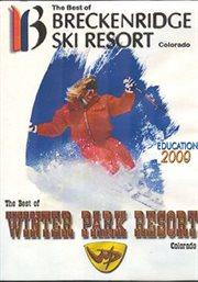 The Best of Breckenridge Ski Resort, Colorado ; The Best of Winter Park Resort, Colorado