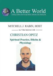 Christian Opitz - Spiritual Practice, Diksha and Physiology