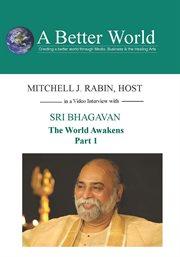 The World Awakens - Sri Bhagavan