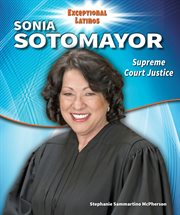 Sonia Sotomayor : Supreme Court justice cover image