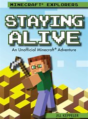 Staying alive : an unofficial Minecraft® adventure cover image