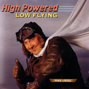 High powered, low flying cover image