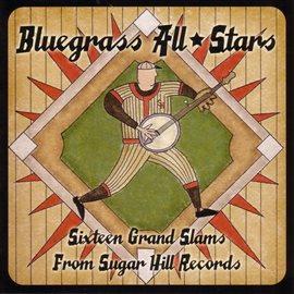 Bluegrass All Stars - Sixteen Grand Slams From Sugar Hill Records