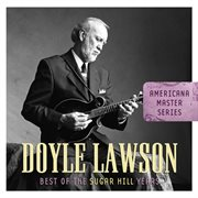 Americana Master Series : Best of the Sugar Hill Years
