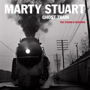 Ghost train: the studio b sessions cover image