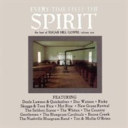 Every time i feel the spirit: best of sugar hill gospel volume 1 cover image
